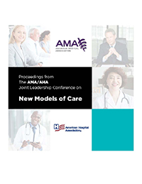 AMA – AHA Joint Leadership Conference on New Models of Care